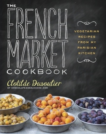 French Market Cookbook Dusoulier
