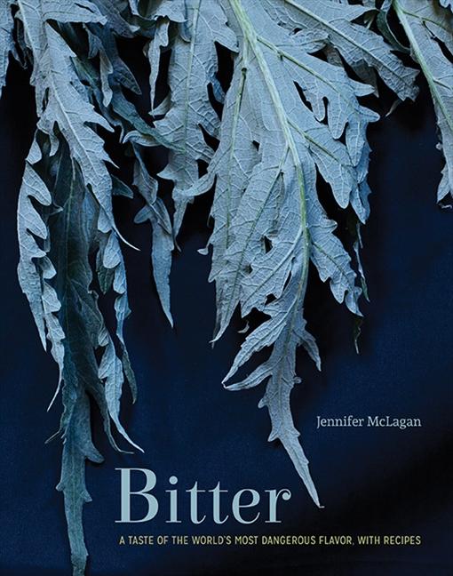 Jennifer McLagan Bitter Cookbook