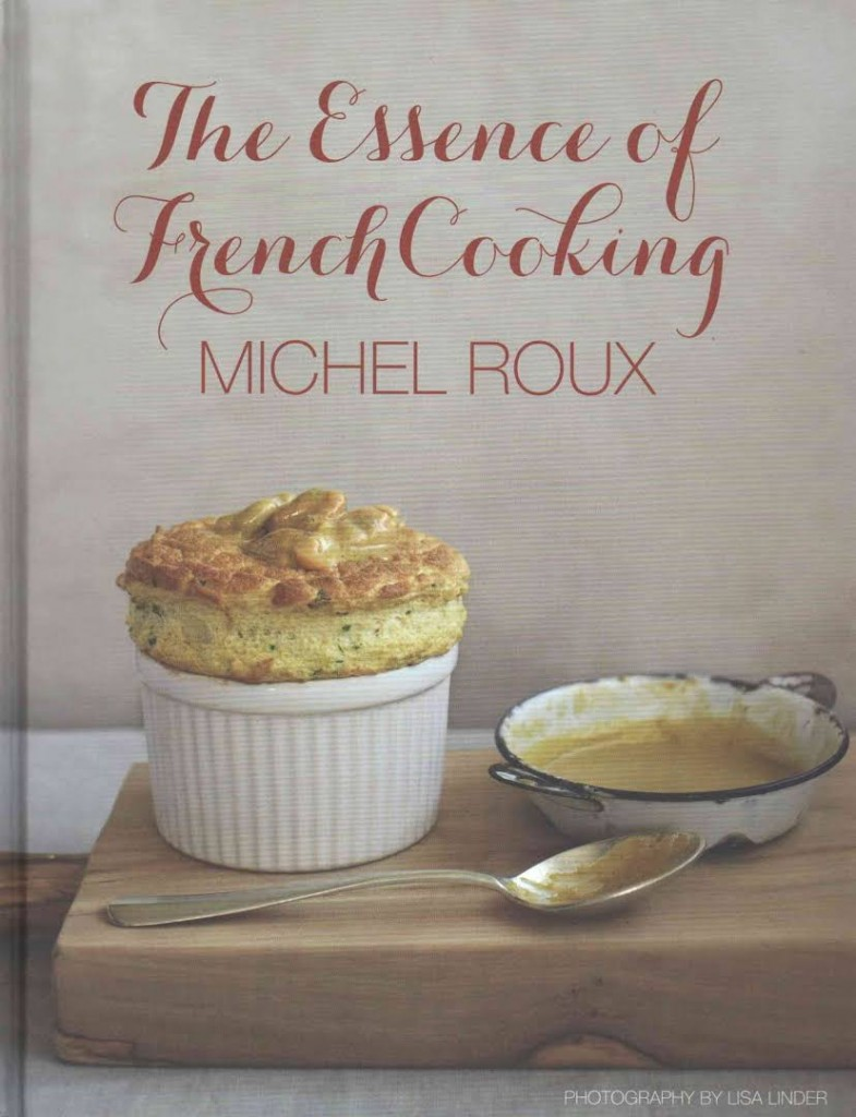 Essence of French Cooking Michel Roux Cookbook