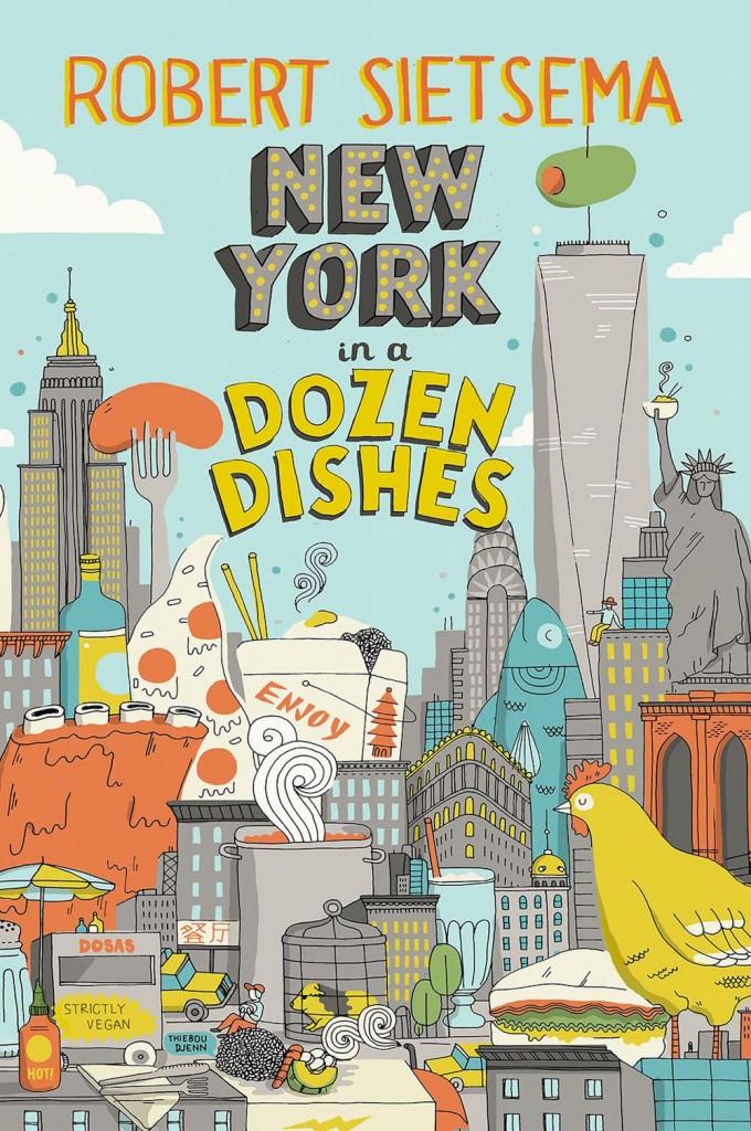 New York in a Dozan Dishes Robert Sietsema