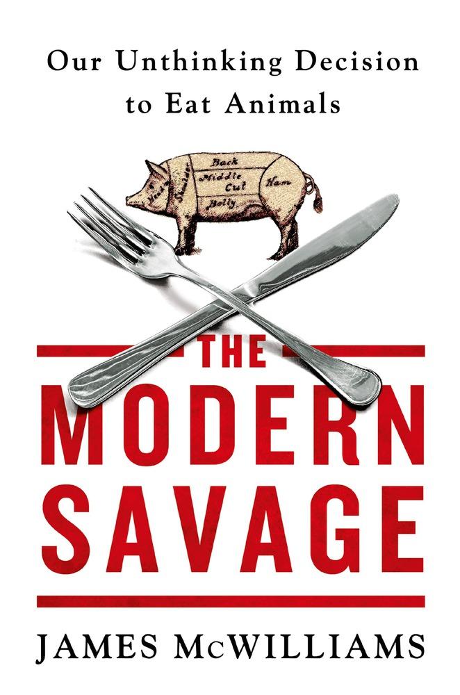 The Modern Savage James McWilliams